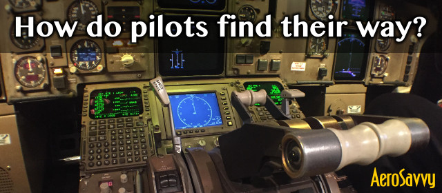 AeroSavvy Top 2016 How do pilots find their way?