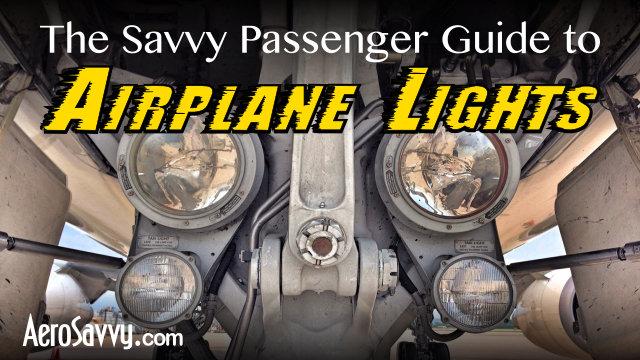 AeroSavvy Top 2016 Savvy passenger guide to Airplane Lights