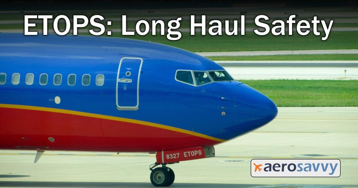 ETOPS - Enhancing Safety On Long Flights - AeroSavvy