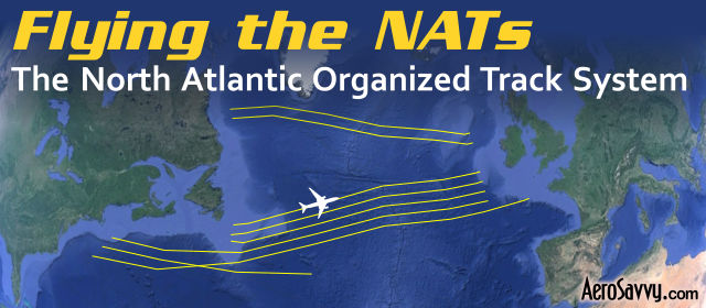 AeroSavvy Top 2016 Flying the North Atlantic Organized Track System NATS