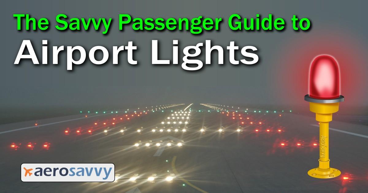 savvy passenger guide to airport lights aerosavvy