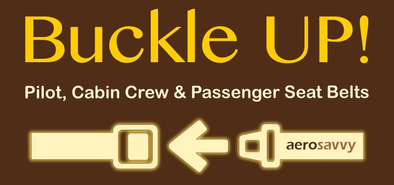 Buckle Up: Pilot, Cabin Crew, and Passenger Seat Belts - AeroSavvy