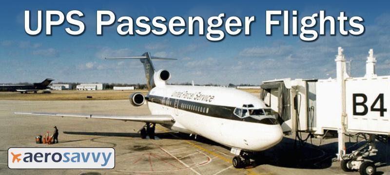 UPS Passenger Flights - AeroSavvy