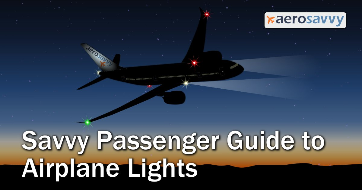 Savvy Passenger Guide To Airplane Lights Aerosavvy